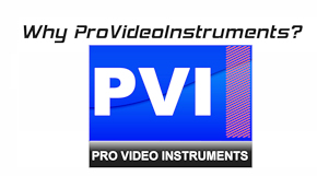 Why ProVideoInstruments?