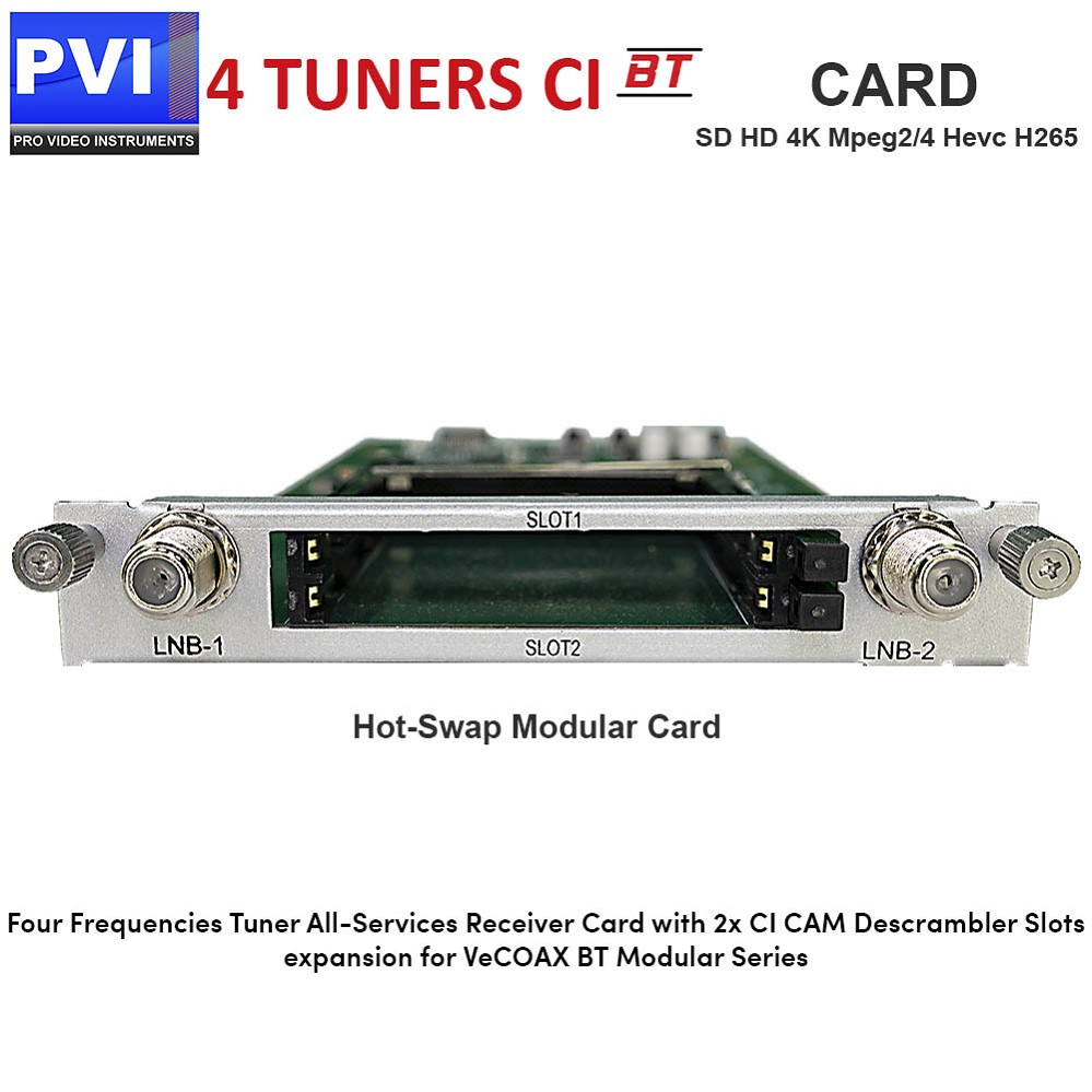 PVI-TUN4-CI - 4X Multi-Channel Full-Transponders Tuner Receiver Card with dual CI Common Interface Multi-Descrambler Slots for VeCOAX BT Chassis