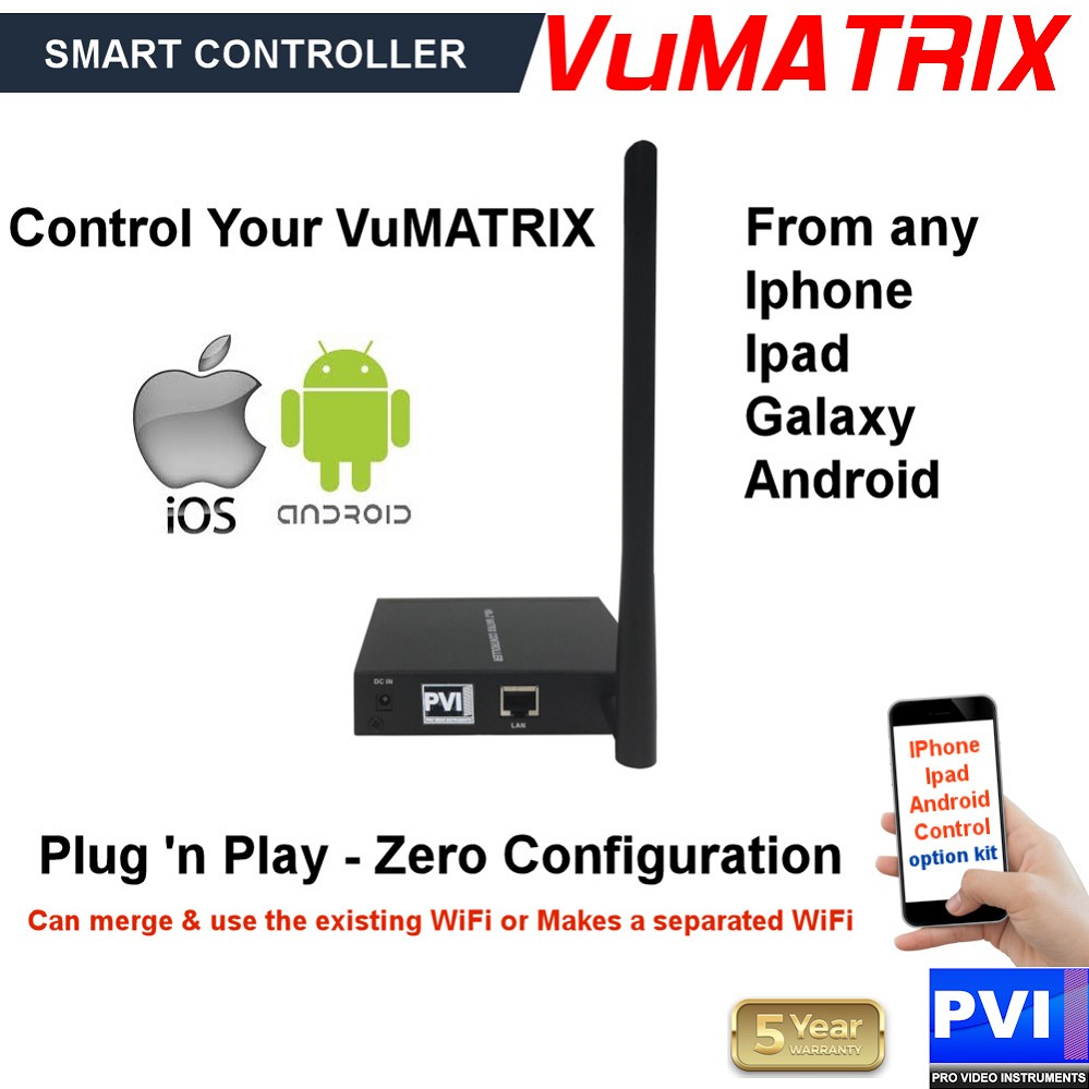 VUMATRIX SMART-CONTROLLER enables auto-discovery, naming and control of your VuMATRIX network from Iphones iPADs and Android via our PVI Matrix Control APP